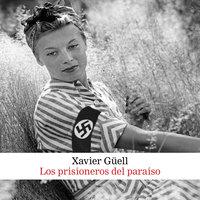 Los prisioneros del paraíso - Xavier Güell