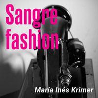 Sangre fashion - María Inés Krimer