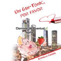 Un gin-tonic, por favor - Estrella Correa