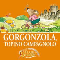 Gorgonzola, topino campagnolo - VITTORIO PALTRINIERI (musiche), SILVERIO PISU (testi)