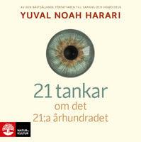 21 tankar om det 21:a århundradet - Yuval Noah Harari