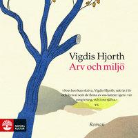 Arv och miljö - Vigdis Hjorth