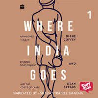 Where India Goes 1 - Diane Coffey,Dean Spears