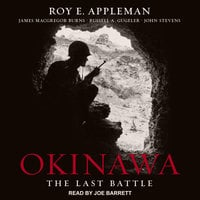 Okinawa: The Last Battle - Roy E. Appleman,James MacGregor Burns,Russell A. Gugeler,John Stevens
