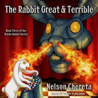 The Rabbit Great and Terrible - Nelson Chereta