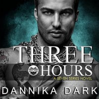 Three Hours - Dannika Dark