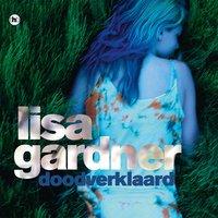 Doodverklaard - Lisa Gardner
