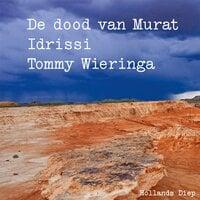 De dood van Murat Idrissi - Tommy Wieringa