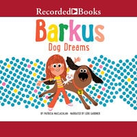 Barkus Dog Dreams - Patricia MacLachlan