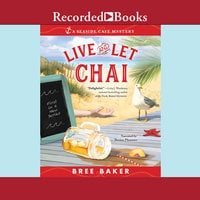 Live and Let Chai - Bree Baker