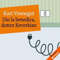 Dio la benedica dottor Kevorkian - Kurt Vonnegut