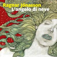 L'angelo di neve - Ragnar Jónasson
