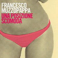 Una posizione scomoda - Francesco Muzzopappa