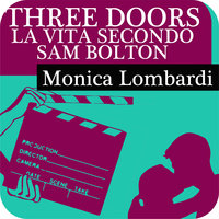 Three doors - La vita secondo Sam Bolton - Monica Lombardi