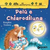 Pelù e Chiarodiluna - Rosalba Troiano