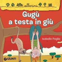 Gugù a testa in giù - Isabella Paglia
