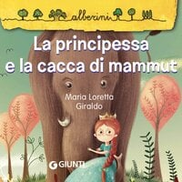 La principessa e la cacca di mammut - Marina Loretta Giraldo