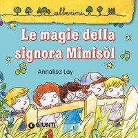 Le magie della signora Mimisòl - Annalisa Lay