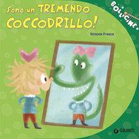 Sono un tremendo coccodrillo - Simone Frasca