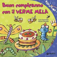 Buon compleanno con il Verme Mela - Luca Cognolato
