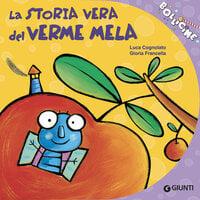 La storia vera del Verme Mela - Luca Cognolato