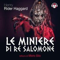 Le miniere di re Salomone - Haggard Henry Rider