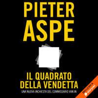Il quadrato della vendetta - Pieter Aspe