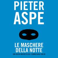 Le maschere della notte - Pieter Aspe