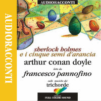Sherlock Holmes e i cinque semi d'arancia - Arthur Conan Doyle