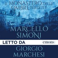 Il monastero delle ombre perdute - Marcello Simoni
