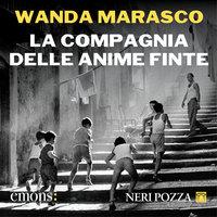 La compagnia delle anime finte - Wanda Marasco