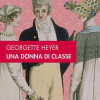 Una donna di classe - Georgette Heyer