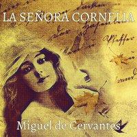 La señora Cornelia - Miguel De Cervantes