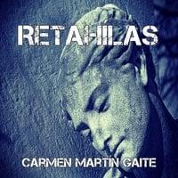 Retahílas - Carmen Martín Gaite