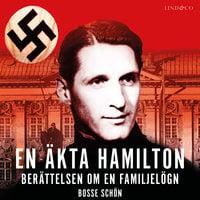 En äkta Hamilton: Berättelsen om en familjelögn - Bosse Schön