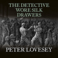 The Detective Wore Silk Drawers - Peter Lovesey