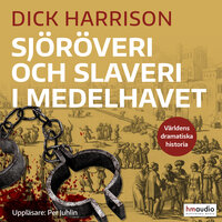 Sjöröveri och slaveri i Medelhavet - Dick Harrison