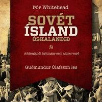 Sovét-Ísland óskalandið - Þór Whitehead