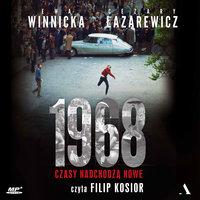 1968. Czasy nadchodzą nowe - Cezary Łazarewicz, Ewa Winnicka