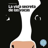 La vida secreta de las vacas - Rosamund Young