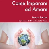 Come Imparare ad Amare - Marco Ferrini