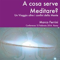A cosa serve Meditare? - Marco Ferrini