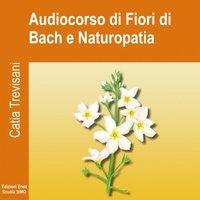 Audiocorso di Fiori di Bach e Naturopatia - Catia Trevisani
