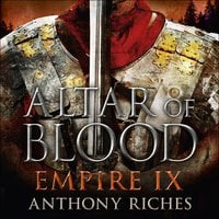 Altar of Blood: Empire IX - Anthony Riches