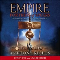 Fortress of Spears: Empire III - Anthony Riches