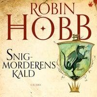 Snigmorderens kald - Robin Hobb