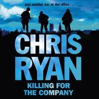Killing for the Company - Chris Ryan
