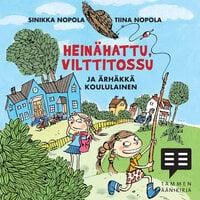 Heinähattu, Vilttitossu ja ärhäkkä koululainen - Tiina Nopola, Sinikka Nopola