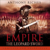 The Leopard Sword: Empire IV - Anthony Riches