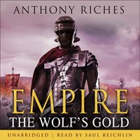 The Wolf's Gold: Empire V - Anthony Riches
